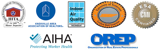 Certification Logos: Home Inspectors of Tennessee Association (HITA), Affiliate for Knoxville Area Association of Realtors (KAAR), Indoor Air Quality Association (IAQA), University of Tennessee Certified Mold Inspector, ESA Certified Master Inspector, AIHA Protecting Worker Health, Organization of Real Estate Professionals (OREP)